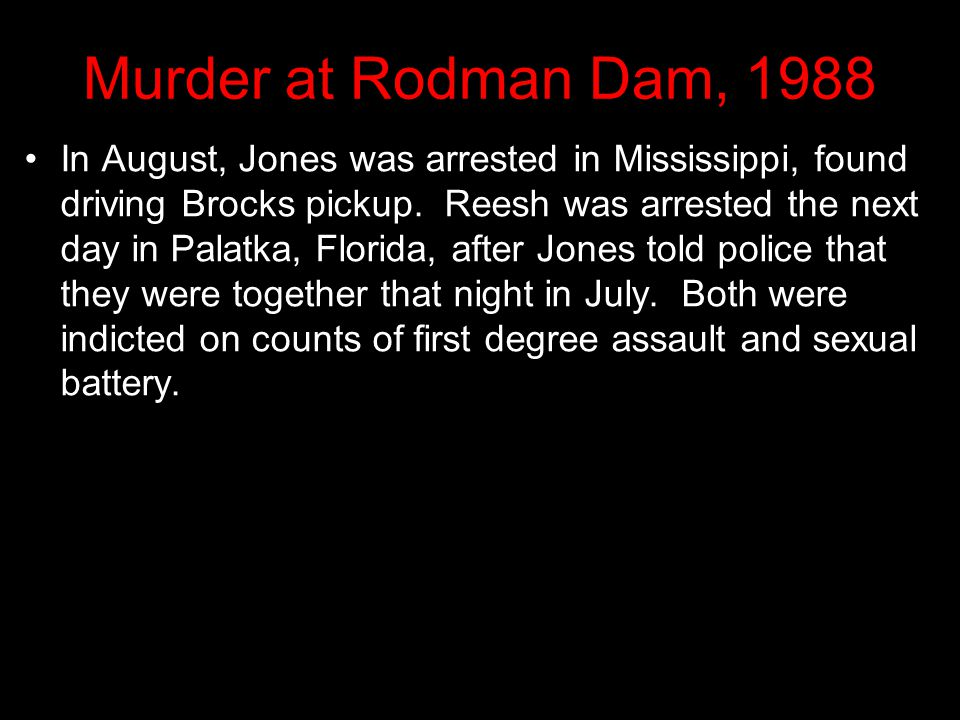 Murder at Rodman Dam, 1988