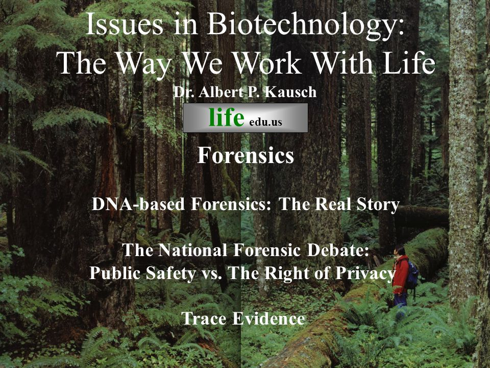 DNA-based Forensics: The Real Story The National Forensic Debate: