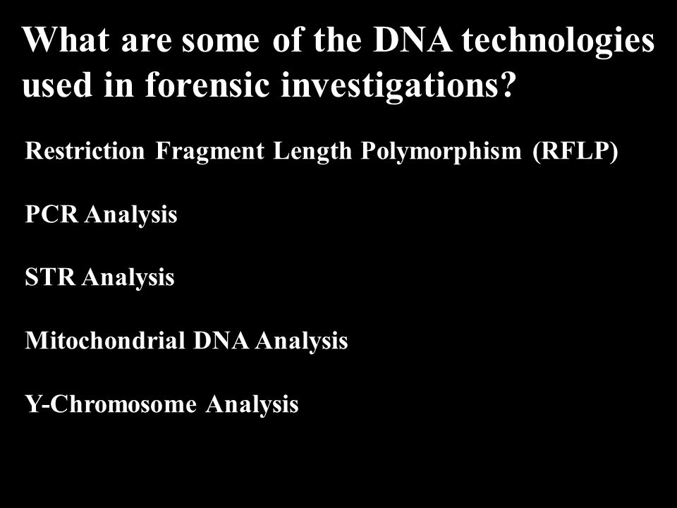 What are some of the DNA technologies used in forensic investigations