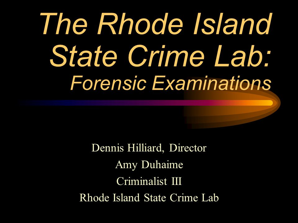 The Rhode Island State Crime Lab: Forensic Examinations