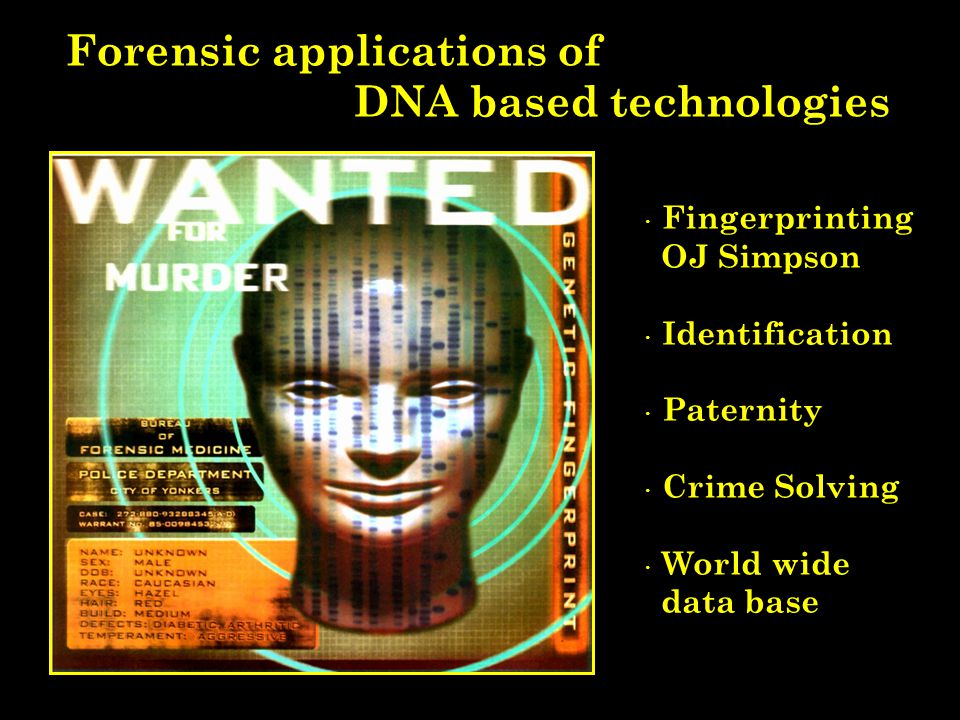 Forensic applications of DNA based technologies