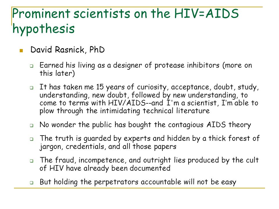 Prominent scientists on the HIV=AIDS hypothesis