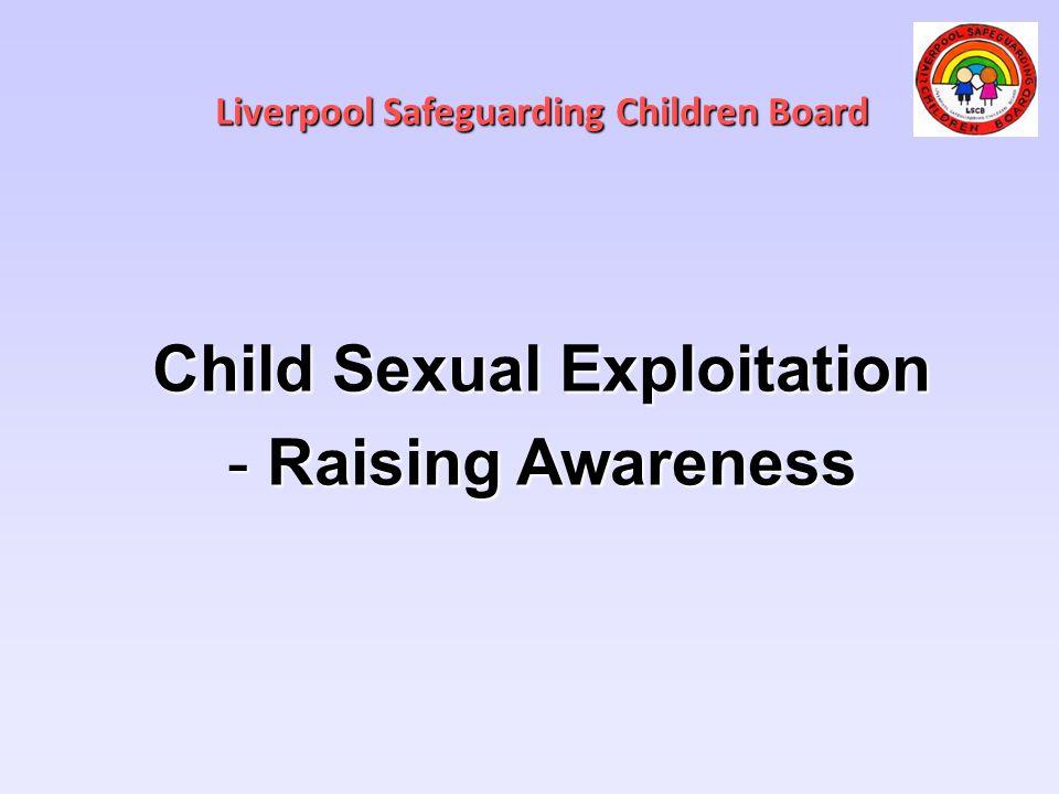 Liverpool Safeguarding Children Board Child Sexual Exploitation