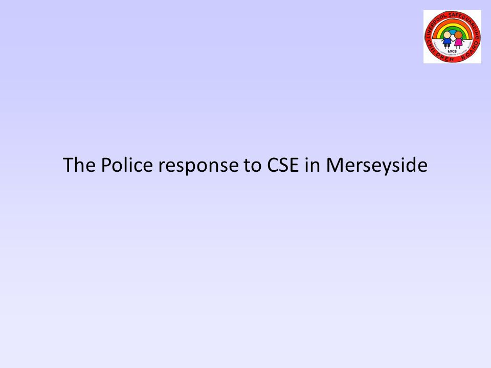 The Police response to CSE in Merseyside