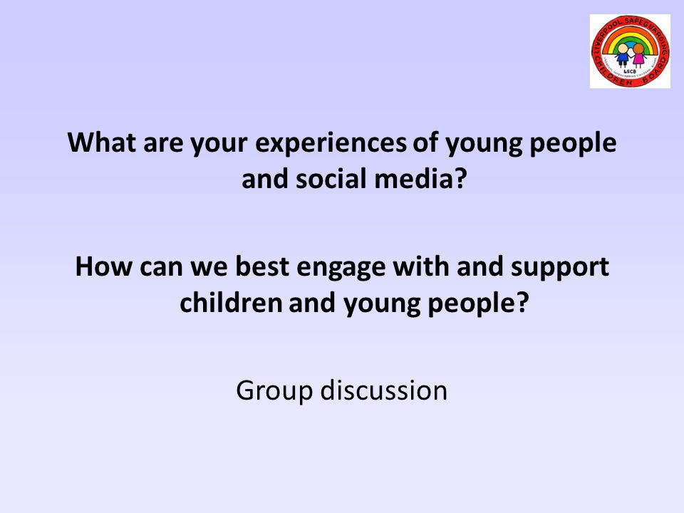 What are your experiences of young people and social media