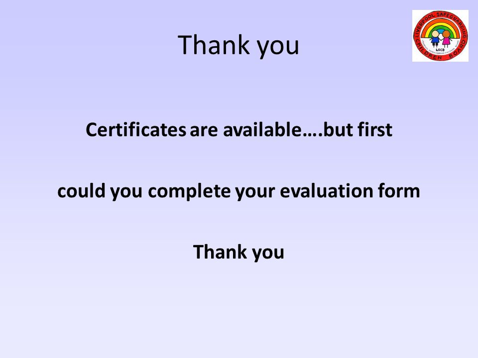 Thank you Certificates are available….but first