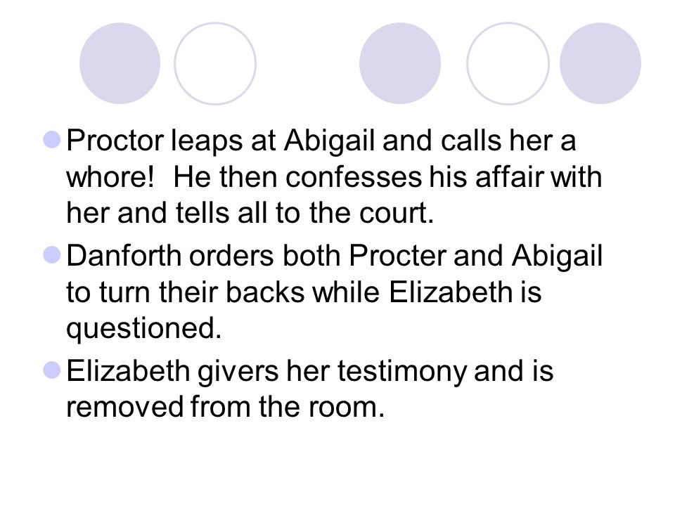 Proctor leaps at Abigail and calls her a whore