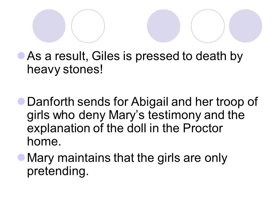 As a result, Giles is pressed to death by heavy stones!