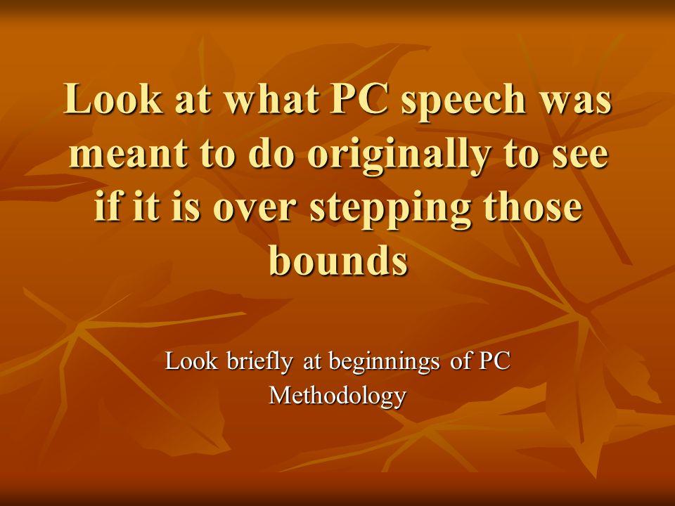 Look briefly at beginnings of PC Methodology