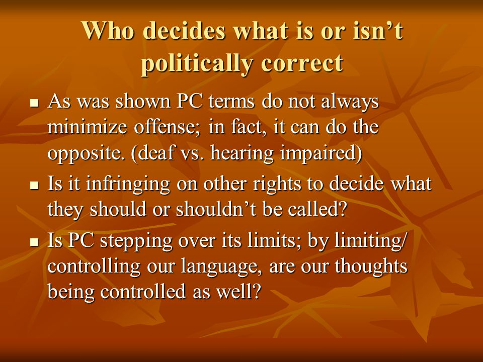 Who decides what is or isn't politically correct