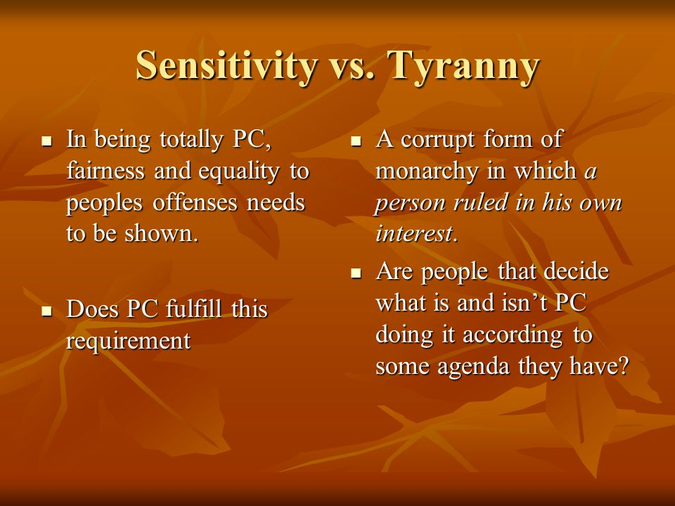 Sensitivity vs. Tyranny