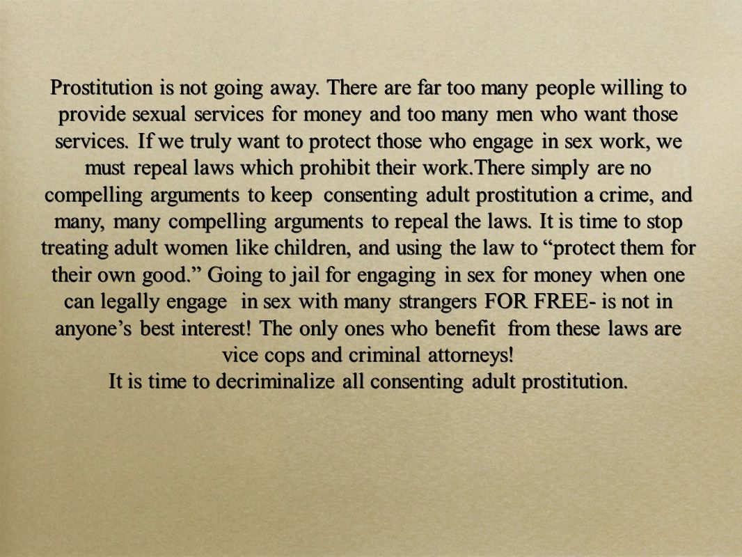 It is time to decriminalize all consenting adult prostitution.