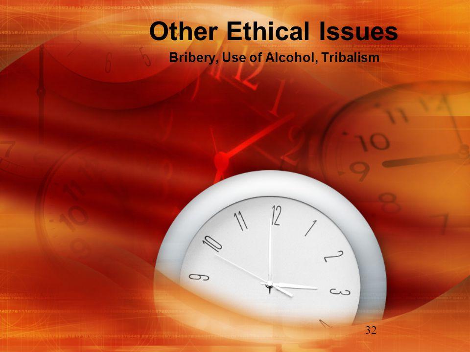 Bribery, Use of Alcohol, Tribalism