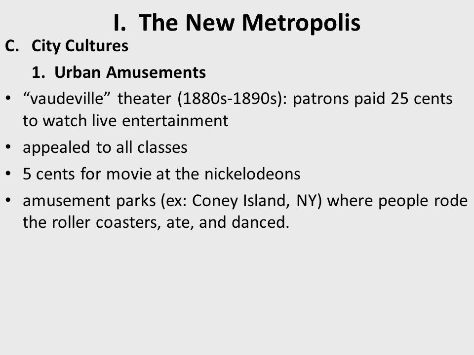 I. The New Metropolis City Cultures 1. Urban Amusements
