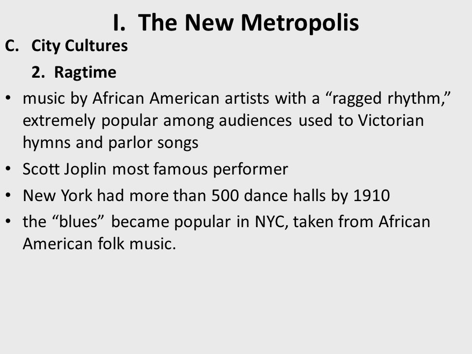 I. The New Metropolis City Cultures 2. Ragtime