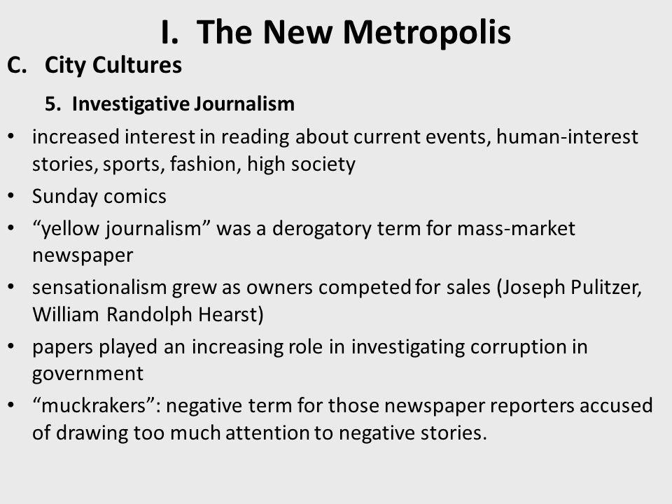 I. The New Metropolis City Cultures 5. Investigative Journalism