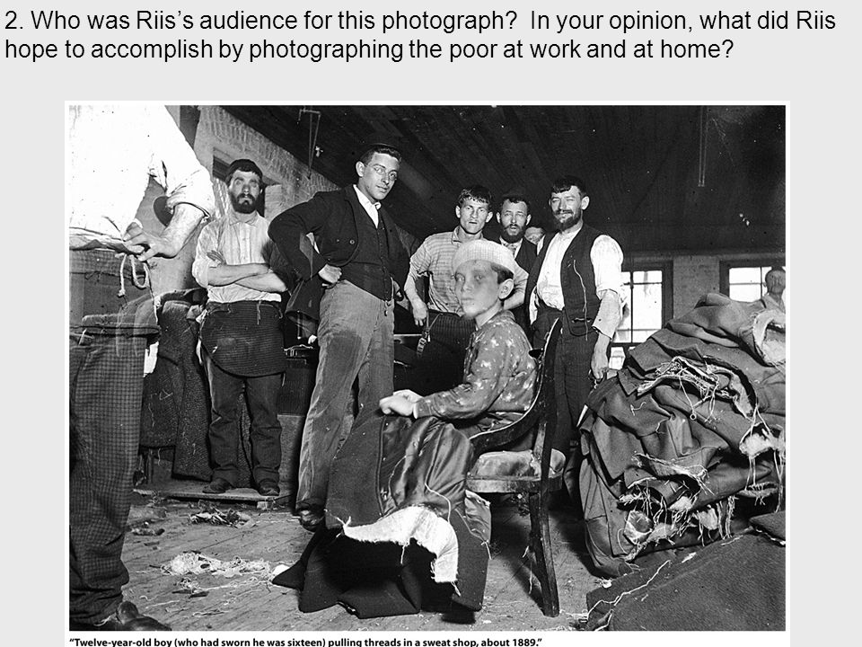2. Who was Riis's audience for this photograph