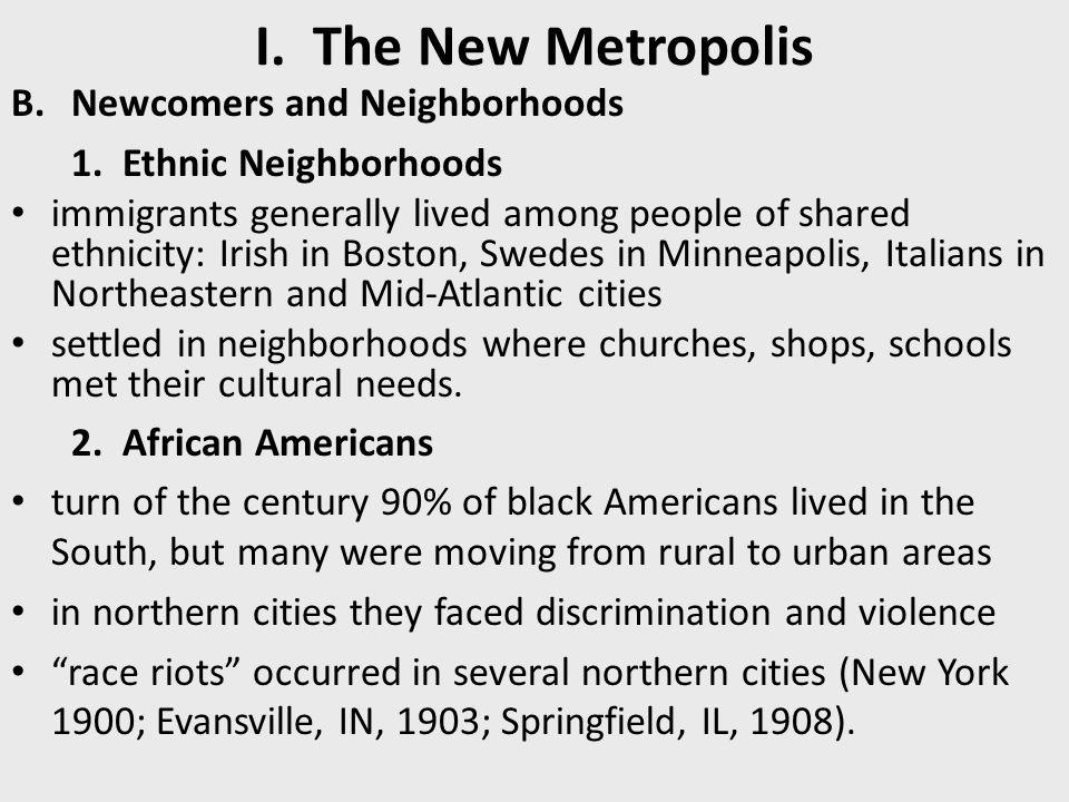 I. The New Metropolis Newcomers and Neighborhoods