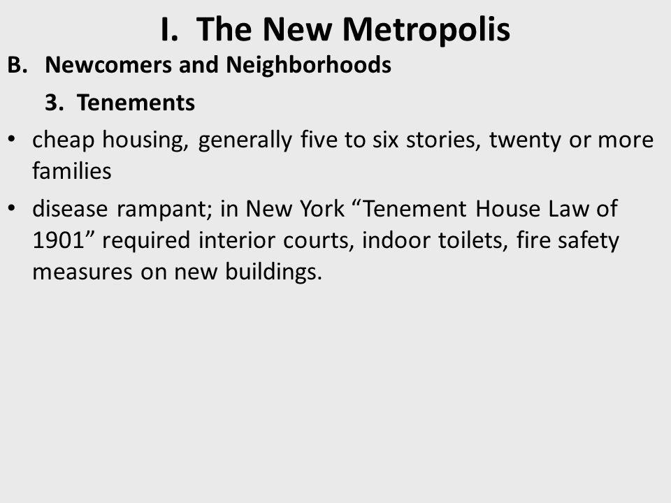 I. The New Metropolis Newcomers and Neighborhoods 3. Tenements