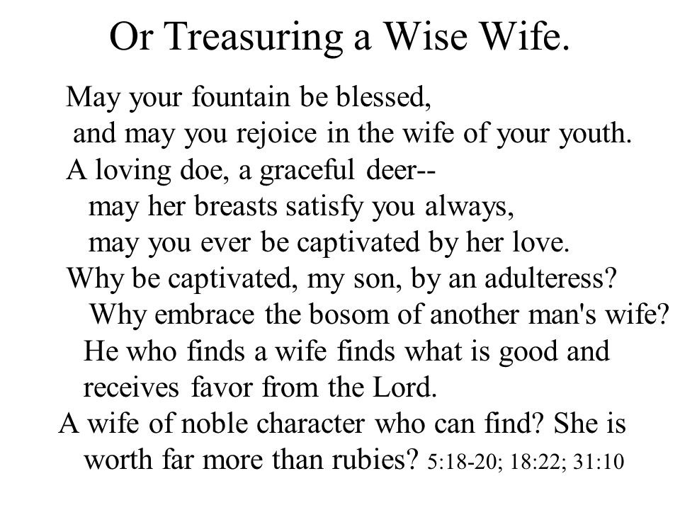 Or Treasuring a Wise Wife.