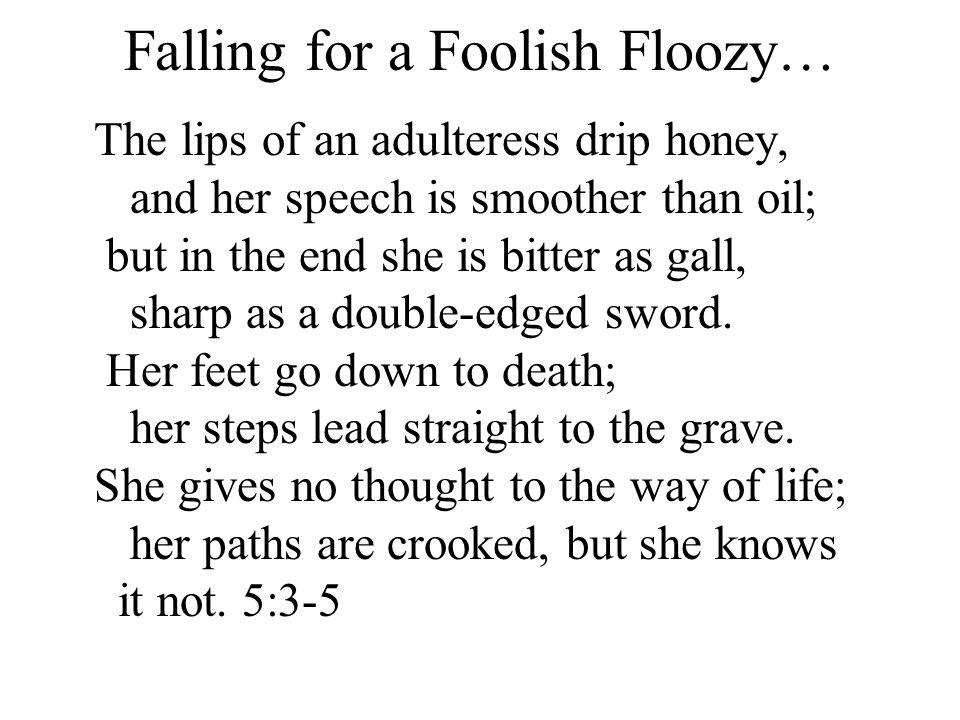 Falling for a Foolish Floozy…