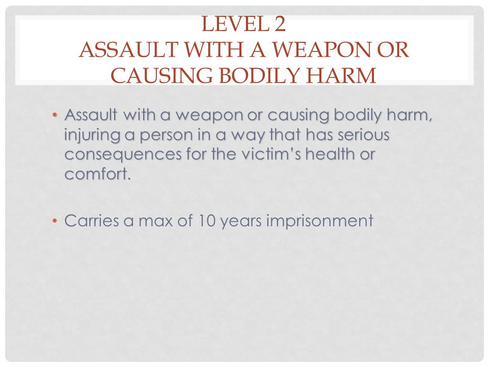 Level 2 Assault with a Weapon or Causing Bodily Harm