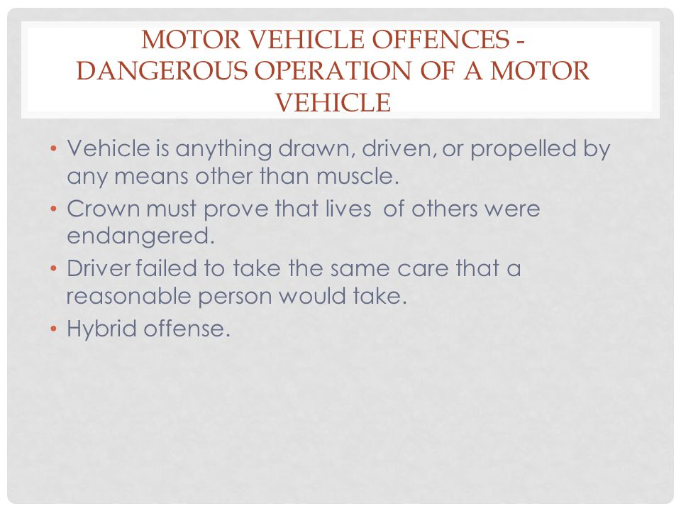 Motor Vehicle Offences - Dangerous Operation of a Motor Vehicle
