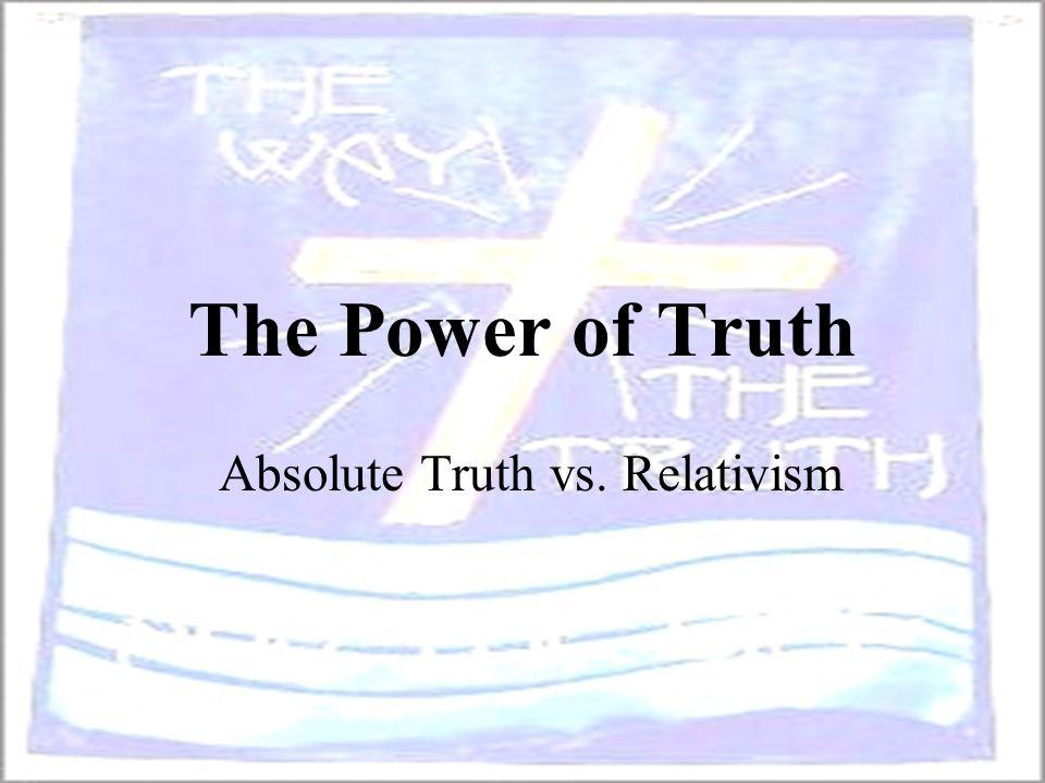 Absolute Truth vs. Relativism