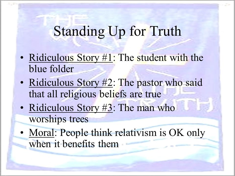 Standing Up for Truth Ridiculous Story #1: The student with the blue folder.