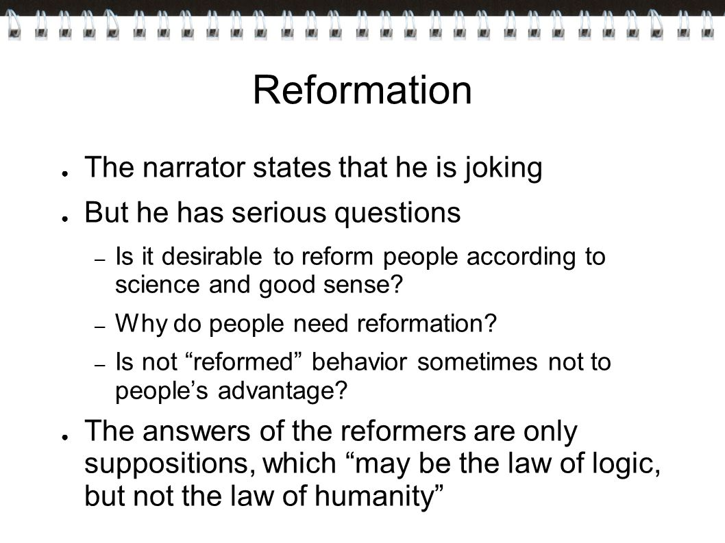 Reformation The narrator states that he is joking