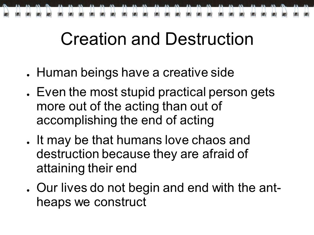 Creation and Destruction
