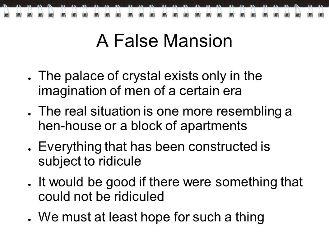 A False Mansion The palace of crystal exists only in the imagination of men of a certain era.