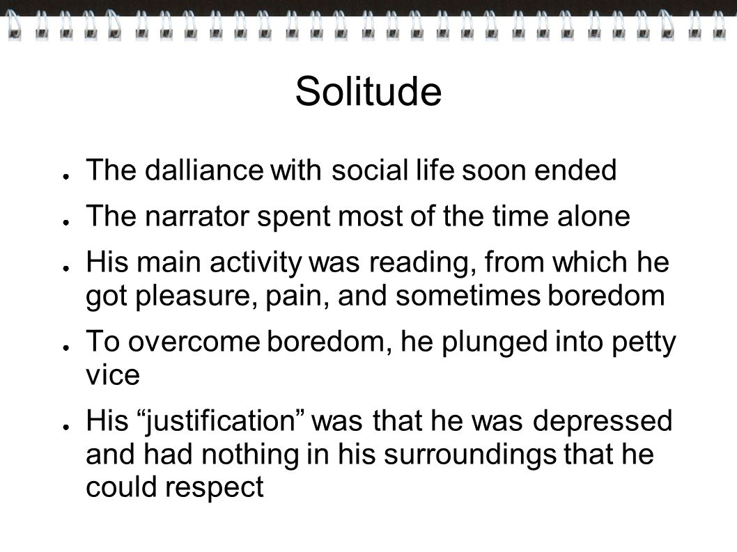 Solitude The dalliance with social life soon ended