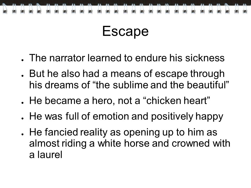 Escape The narrator learned to endure his sickness