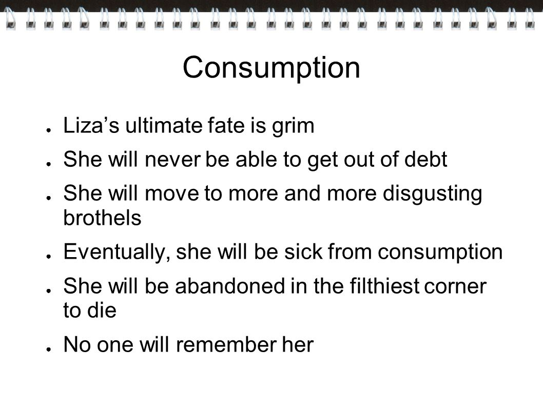 Consumption Liza's ultimate fate is grim