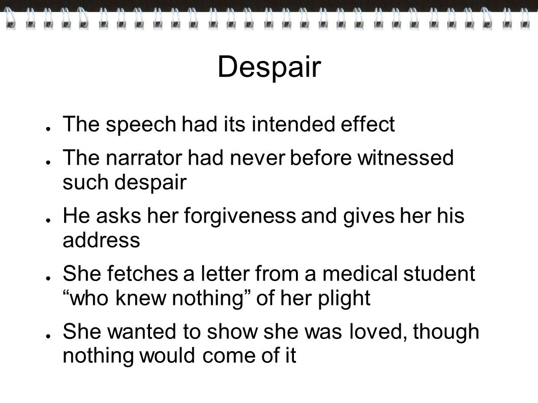 Despair The speech had its intended effect