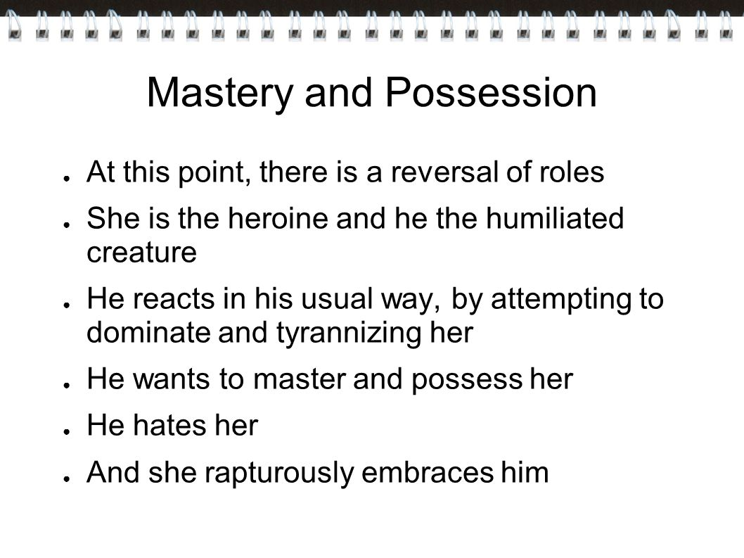 Mastery and Possession