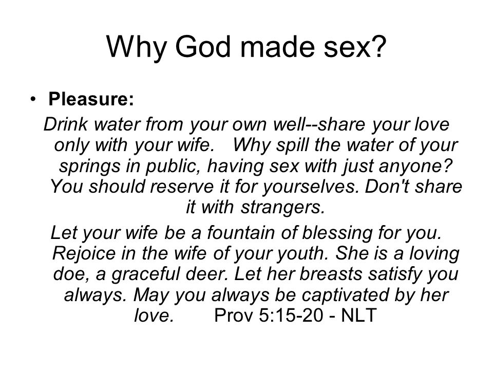 Why God made sex Pleasure: