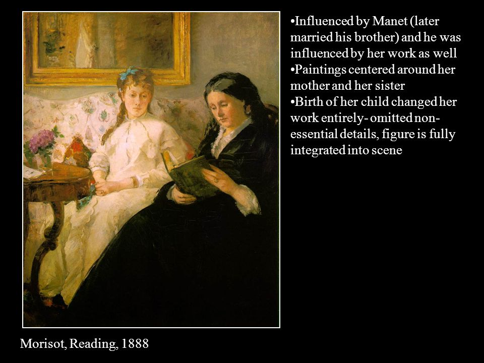 Influenced by Manet (later married his brother) and he was influenced by her work as well