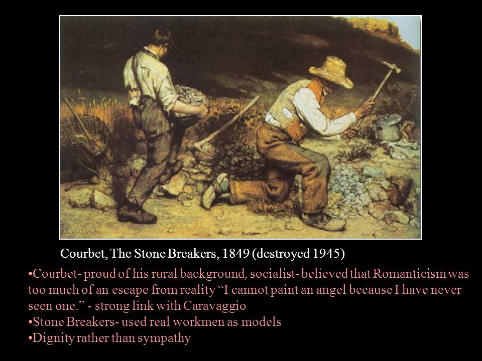 Courbet, The Stone Breakers, 1849 (destroyed 1945)