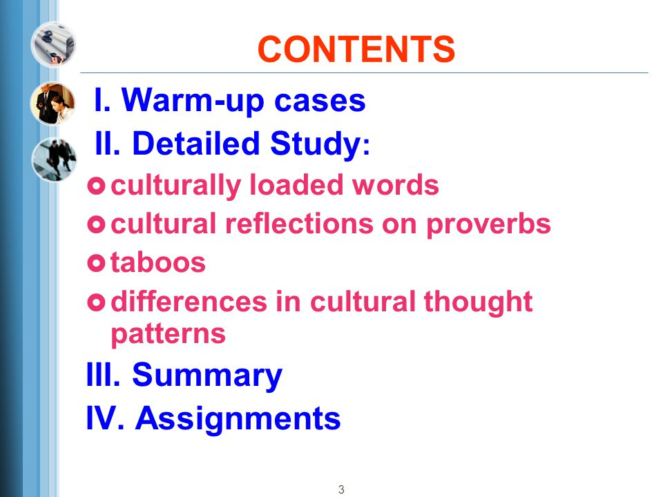 CONTENTS II. Detailed Study: III. Summary IV. Assignments