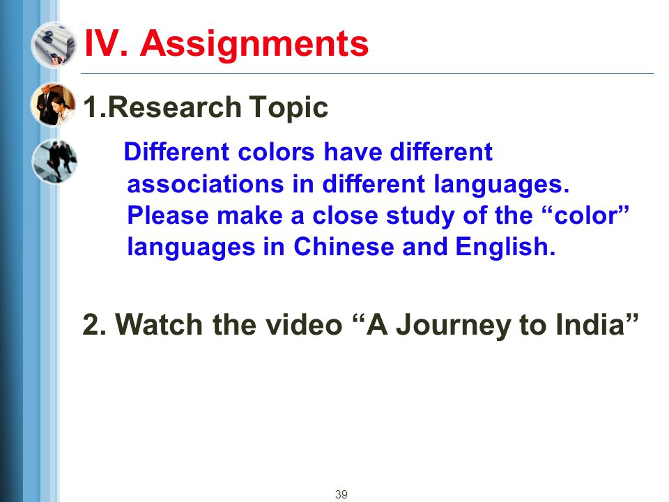 IV. Assignments 1.Research Topic