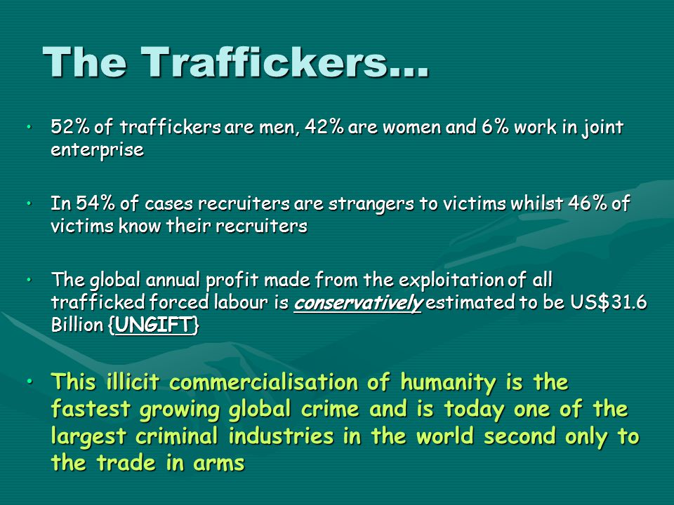 The Traffickers... 52% of traffickers are men, 42% are women and 6% work in joint enterprise.