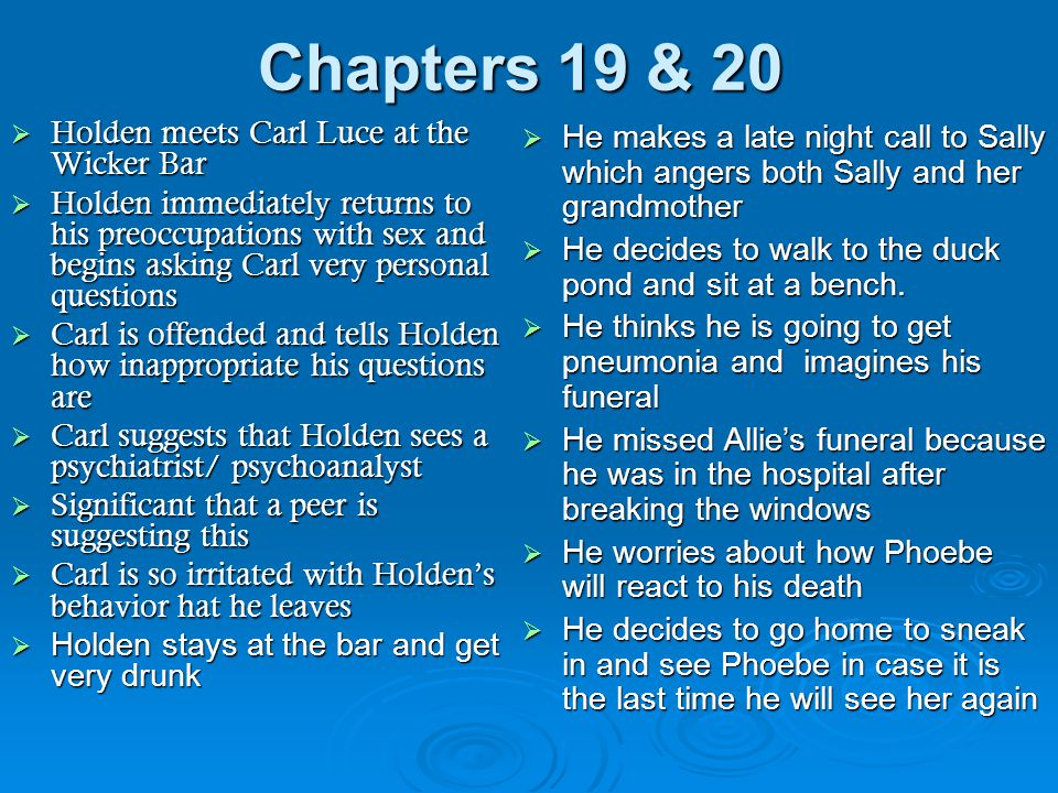 Chapters 19 & 20 Holden meets Carl Luce at the Wicker Bar
