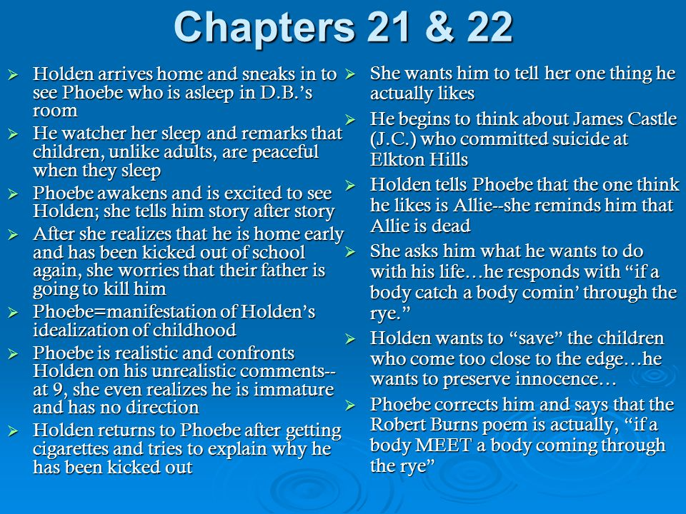 Chapters 21 & 22 She wants him to tell her one thing he actually likes