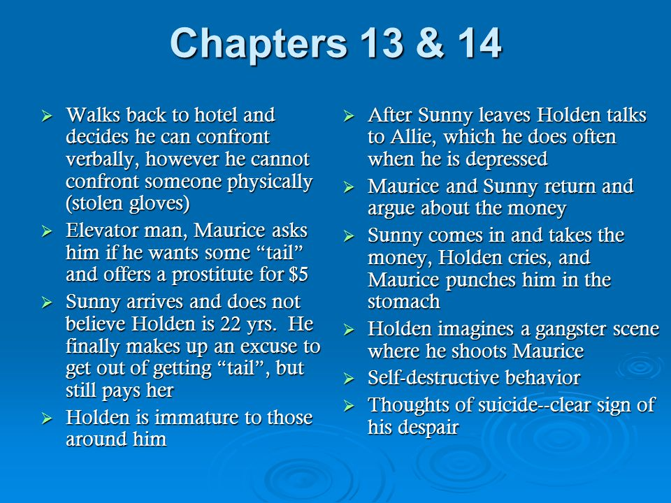 Chapters 13 & 14 Walks back to hotel and decides he can confront verbally, however he cannot confront someone physically (stolen gloves)
