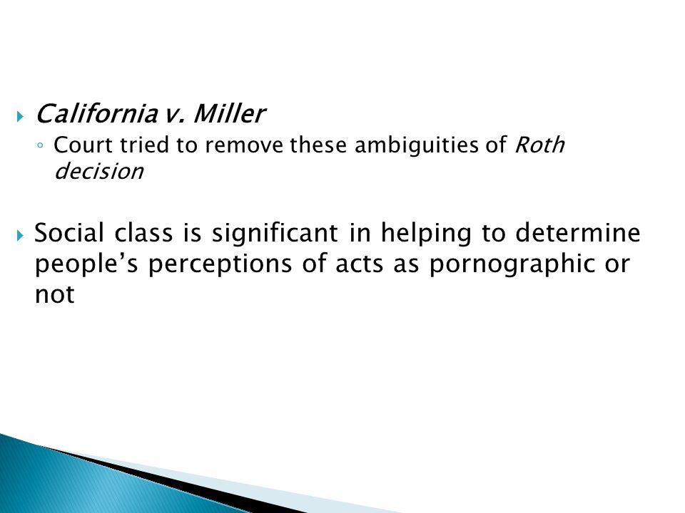 California v. Miller Court tried to remove these ambiguities of Roth decision.