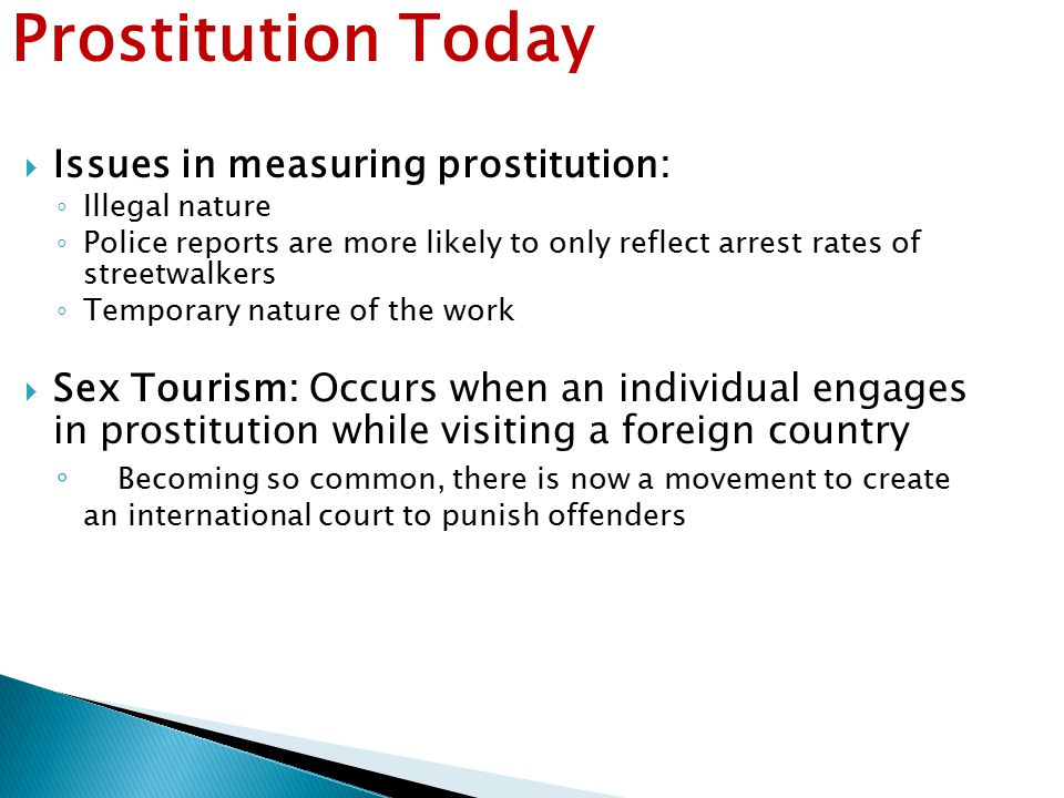 Prostitution Today Issues in measuring prostitution: