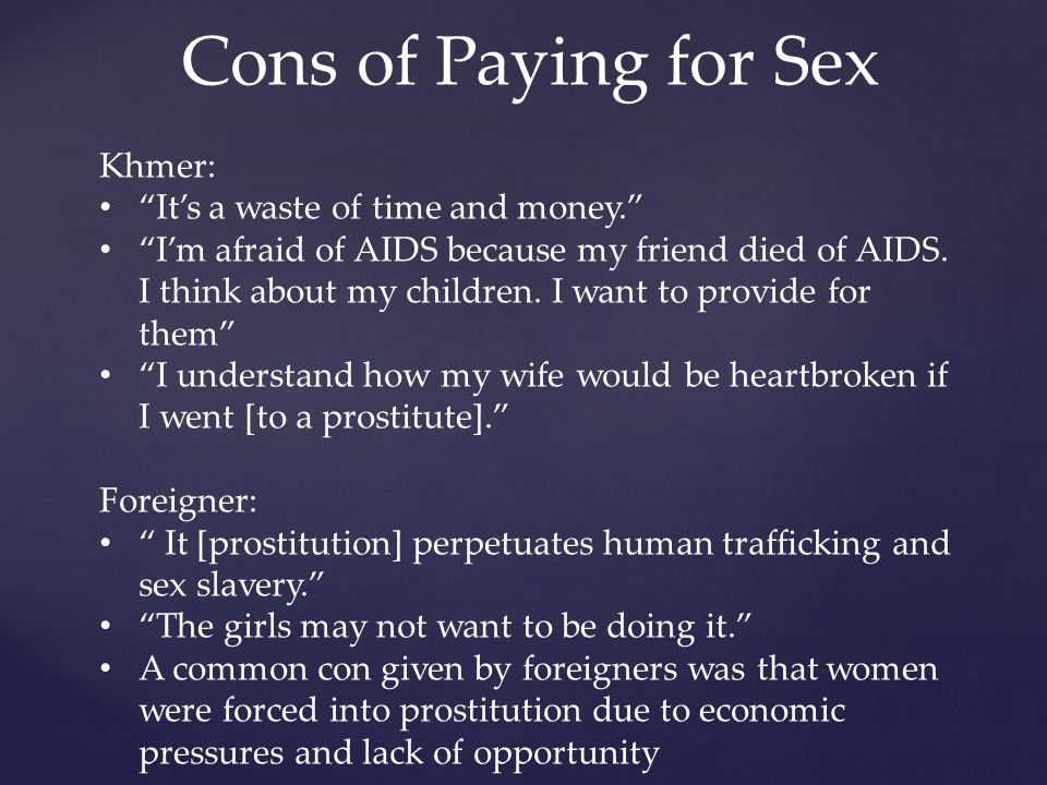 Cons of Paying for Sex Khmer: It's a waste of time and money.