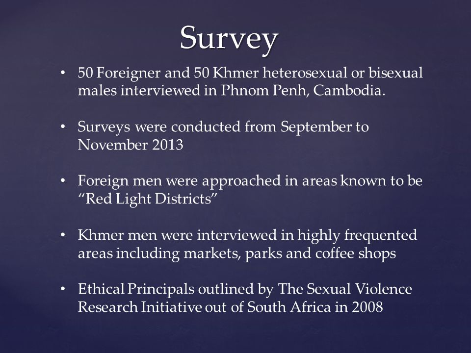 Survey 50 Foreigner and 50 Khmer heterosexual or bisexual males interviewed in Phnom Penh, Cambodia.